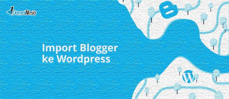 import blogger ke WordPress